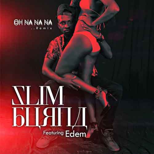 Oh Na Na Na Remix ft. Edem