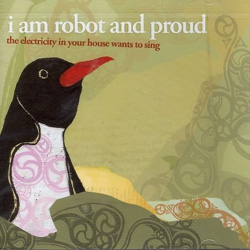 Review: The Electricity In Your House Wants To Sing - I am Robot and Proud